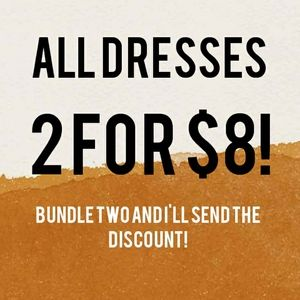 All dresses 2 for $8!